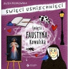 Święci uśmiechnięci - święta Faustyna Kowalska
