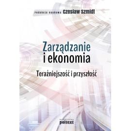 Zarządzanie i ekonomia.Teraźniejszość i przyszłość