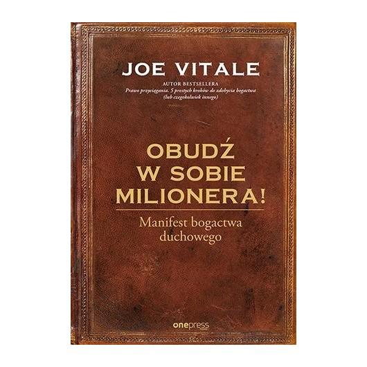 Obudź w sobie milionera! Manifest bogactwa...