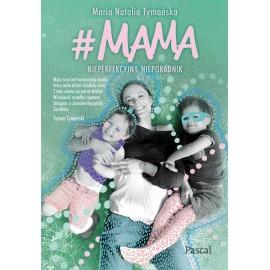 #MAMA. Nieperfekcyjny nieporadnik