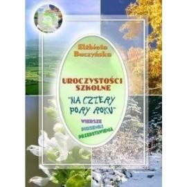 """Uroczystości szkolne """"Na cztery pory roku"""" + CD"""