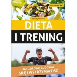 Dieta i trening Jak zdrowo budować siłę i wytrzym.