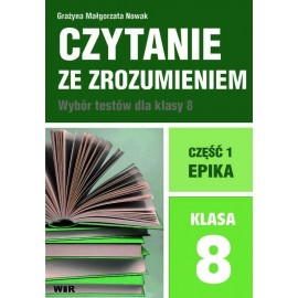 Czytanie ze zrozumieniem dla kl. 8 SP cz.1 Epika