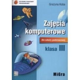 Informatyka SP 3 Zajęcia Komputerowe + CD MIGRA