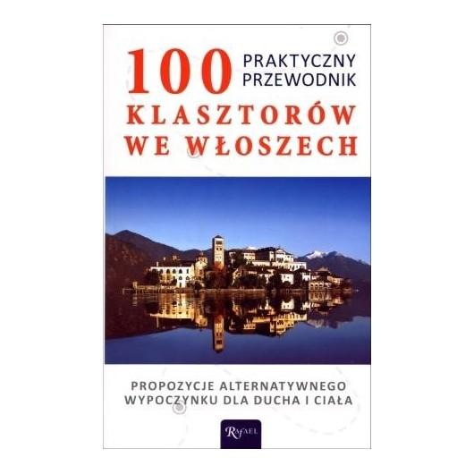 100 Klasztorów we Włoszech. Praktyczny przewodnik