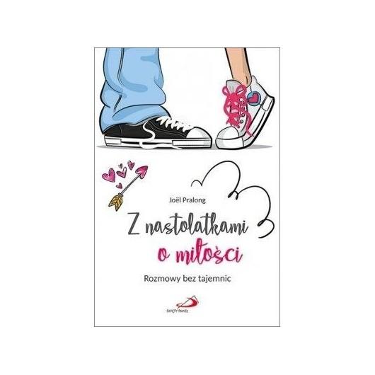 Z nastolatkami o miłości. Rozmowy bez tajemnic