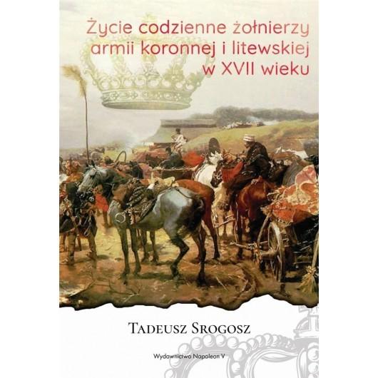 Życie codzienne żołnierzy armii koronnej i litewsk
