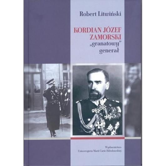 """Kordian Józef Zamorski """"granatowy generał"""""""
