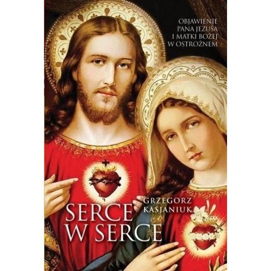 Serce w serce. Objawienie Pana Jezusa i Matki Boże