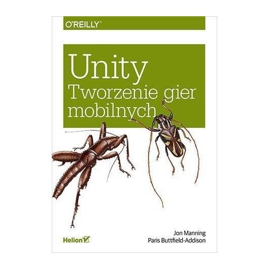 Unity. Tworzenie gier mobilnych