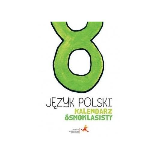 Język Polski SP 8 Kalendarz ósmoklasisty GWO