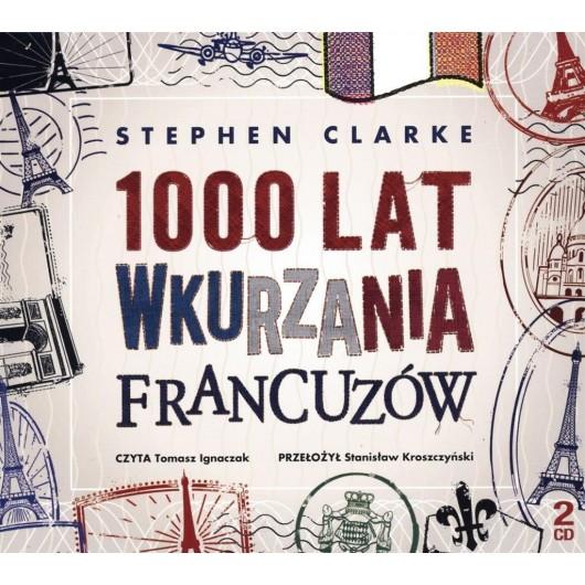 1000 lat wkurzania francuzów audiobook