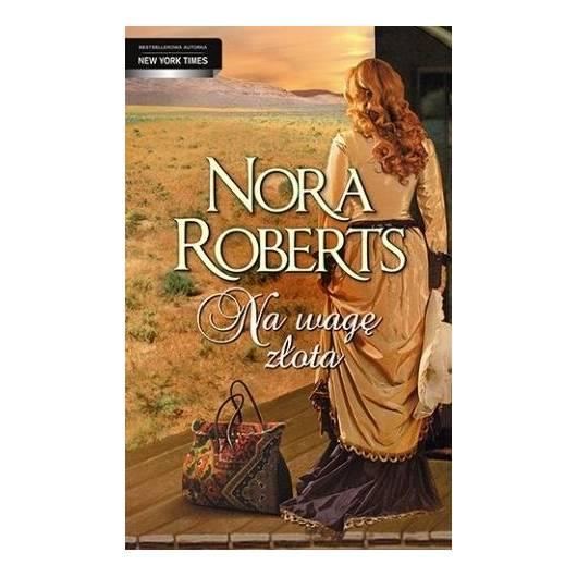 Na Wagę Złota - Nora Roberts w.2014