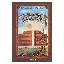 Asfaltowy Saloon - Waldemar Łysiak
