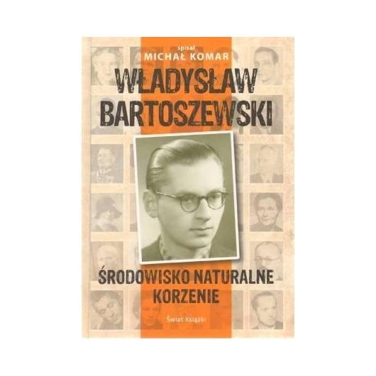 Władysław Bartoszewski. Środowisko naturalne...