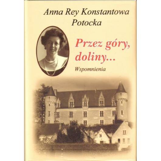 Przez góry, doliny.. Anna Rey, Konstantowa Potocka