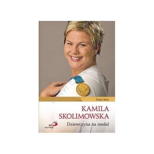 Kamila Skolimowska. Dziewczyna na medal