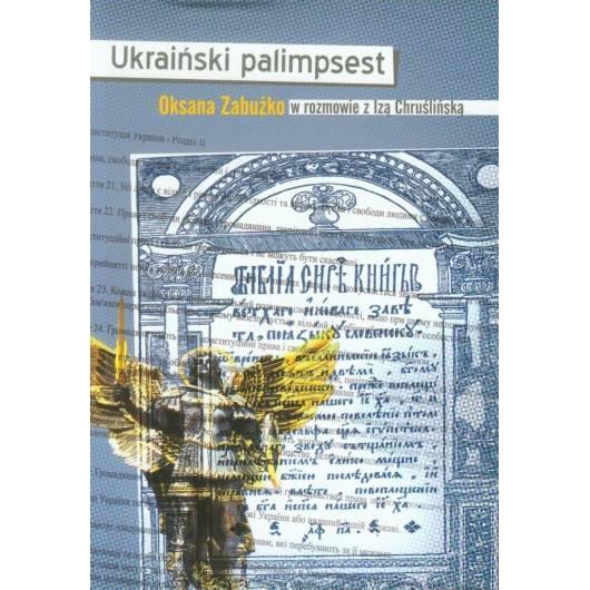Ukraiński palimpsest. Oksana Zabużko w rozmowie z