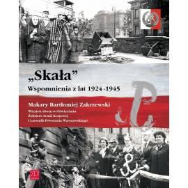 """""""Skała"""". Wspomnienia z lat 1924 -1945"""