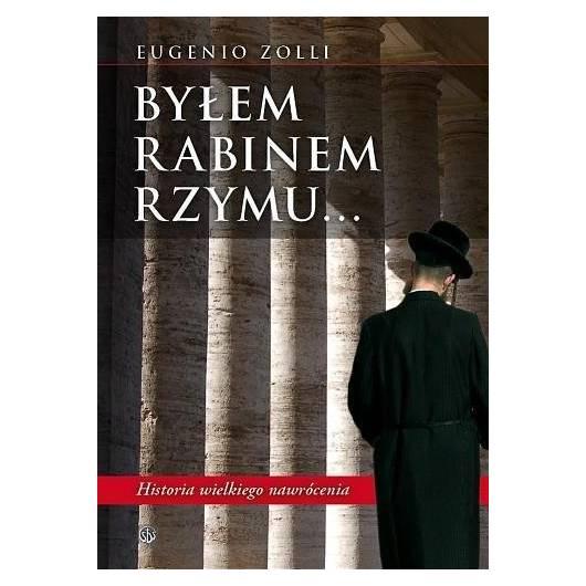 Byłem rabinem Rzymu ... - Eugenio Zolii