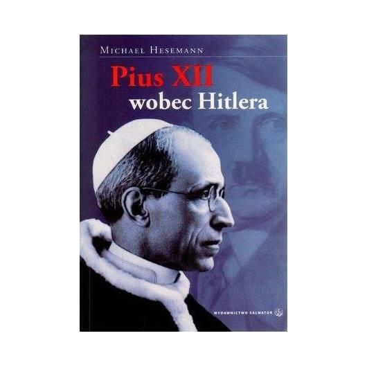 Pius XII wobec Hitlera - Michael Hesemann