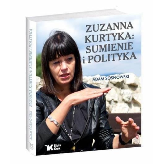 Zuzanna Kurtyka sumienie i polityka. Biały Kruk