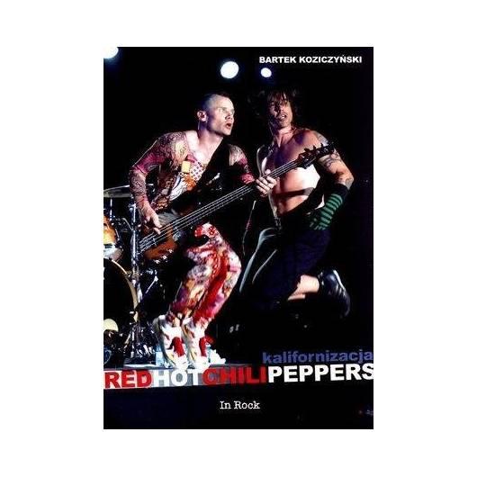 Kalifornizacja. Red Hot Chili Peppers