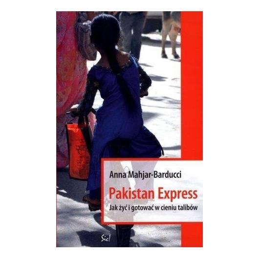 Pakistan Express. Jak żyć i gotować...