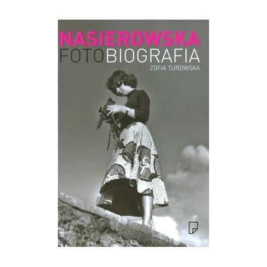 Nasierowska. Fotobiografia - Zofia Turowska