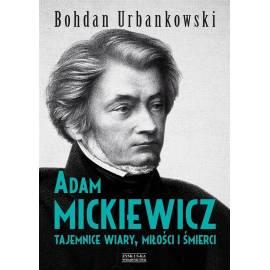 Adam Mickiewicz. Tajemnice wiary, miłości i...