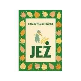 Jeż - Katarzyna Kotowska