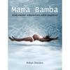 Mama Bamba. Porody naturalne - w objęciach mocy..