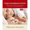 Księga wymagającego dziecka. Pomocna rodzicom ...