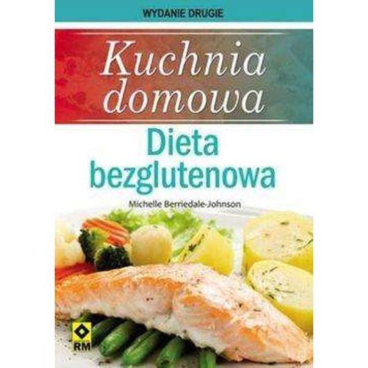 Kuchnia domowa. Dieta bezglutenowa Wyd II RM