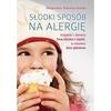 Słodki sposób na alergię. Wypieki i desery bez ...