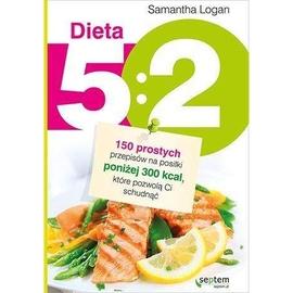 Dieta 5:2. 150 prostych przepisów na posiłki poniż
