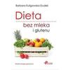 Dieta bez mleka i glutenu. Wydanie drugie