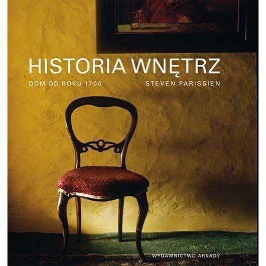 Historia wnętrz. Dom od roku 1700