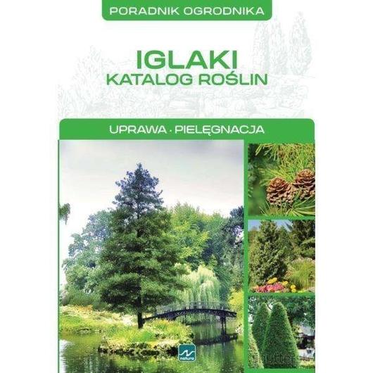 Natura. Iglaki - katalog roślin