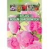 Atlas roślin ogrodowych. 200 gatunków ozdobnych