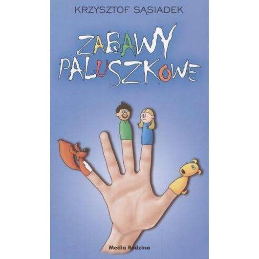 Zabawy paluszkowe - Krzysztof Sąsiadek