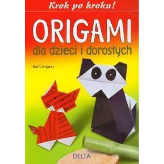 Origami dla dzieci i dorosłych