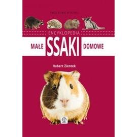 Małe ssaki domowe. Encyklopedia