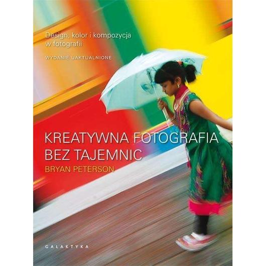 Kreatywna fotografia bez tajemnic