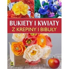 Bukiety i kwiaty z krepiny i bibuły w.2017