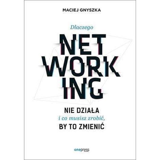 Dlaczego networking nie działa i co musisz zrobić,