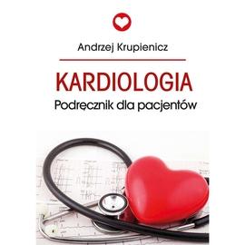 Kardiologia. Poradnik dla pacjentów