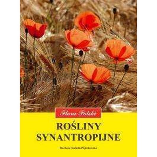 Flora Polski. Rośliny synantropijne