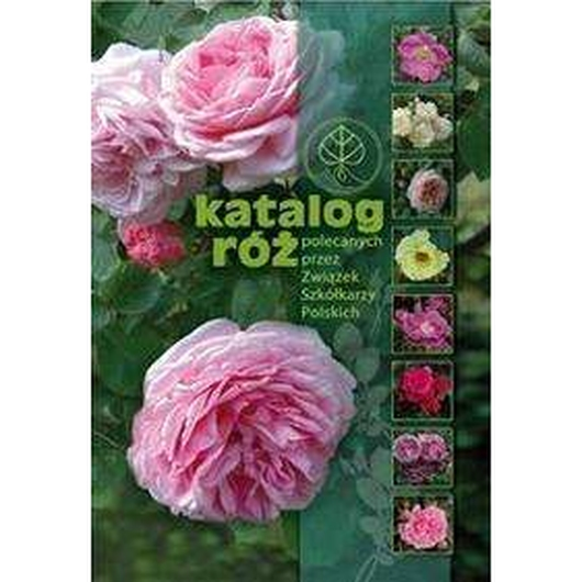 Katalog róż polecanych przez Związek Szkółkarzy