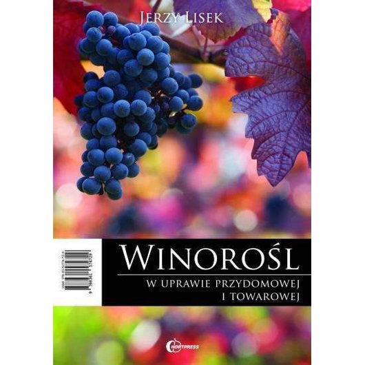 Winorośl w uprawie przydomowej i towarowej HORTPRE